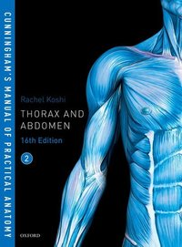 Cunningham's manual of practical anatomy. Vol. 2 Thorax and abdomen