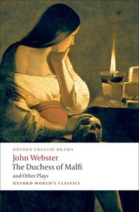 The white devil ; the Duchess of Malfi ; The devil's law-case ; A cure for a cuckold