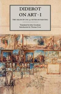 """Diderot on Art v. 1;  Salon of 1765 and Notes on Painting"" by Denis Diderot"