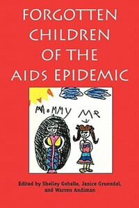 """Forgotten Children of the AIDS Epidemic"" by Shelley Geballe"