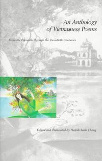 """An Anthology of Vietnamese Poems"" by Huynh Sanh Thong"