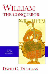 """William the Conqueror"" by David C. Douglas"