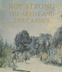 """The Artist and the Garden"" by Roy Strong"
