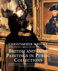 """British and Irish Paintings in Public Collections"" by Christopher Wright"