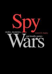 """Spy Wars"" by Tennent H. Bagley"