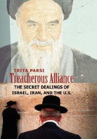 """Treacherous Alliance"" by Trita Parsi"