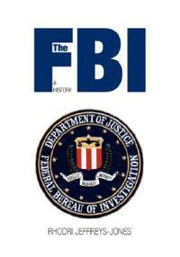 """The FBI"" by Rhodri Jeffreys-Jones"