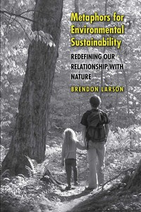 """Metaphors for Environmental Sustainability"" by Brendon Larson"