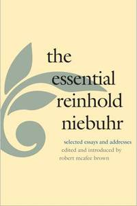 """The Essential Reinhold Niebuhr"" by Reinhold Niebuhr"