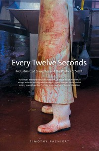 """Every Twelve Seconds"" by Timothy Pachirat"