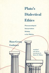 """Platos Dialectical Ethics"" by Hans-Georg Gadamer"