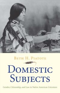 """Domestic Subjects"" by Beth H. Piatote"