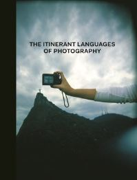 """The Itinerant Languages of Photography"" by Eduardo L. Cadava"