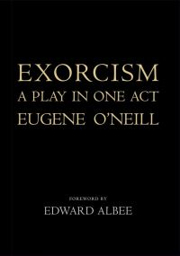 """Exorcism"" by Eugene O'Neill"