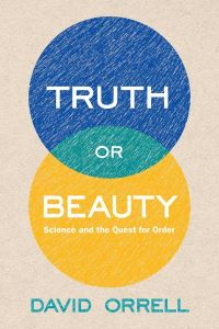 """Truth or Beauty"" by David Orrell"
