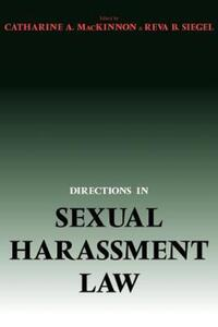 """Directions in Sexual Harassment Law"" by Catharine A. MacKinnon"