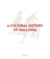 """A Cultural History of Wallonia"" by Bruno Demoulin"