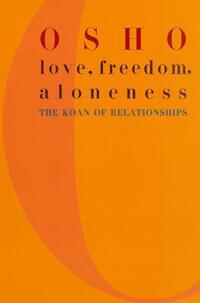 Jacket Image For: Love, Freedom and Aloneness