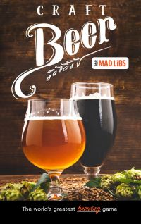 Jacket Image For: Craft Beer Mad Libs