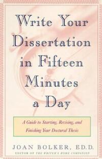 Jacket Image For: Writing Your Dissertation in Fifteen Minutes a Day