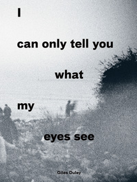 Jacket image for I Can Only Tell You What My Eyes See: Photographs from the Refugee Crisis