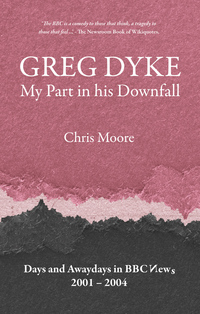 Jacket Image For: Greg Dyke: My Part in His Downfall