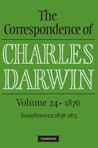 The correspondence of Charles Darwin. Volume 24 1876