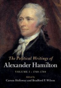 The political writings of Alexander Hamilton