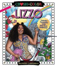 Jacket Image For: Crush and Color: Lizzo : Colorful Adventures with Your Best Girlfriend