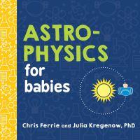 Jacket Image For: Astrophysics for Babies