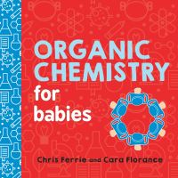 Jacket Image For: Organic Chemistry for Babies