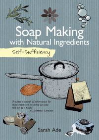 Jacket image for Self-Sufficiency: Soap Making with Natural Ingredients