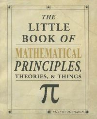 Jacket image for The Little Book of Mathematical Principles, Theories & Things