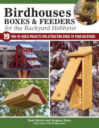 Jacket image for Birdhouses Boxes and Feeders For the Backyard Hobbyist