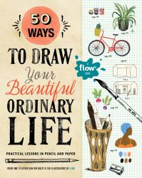 Jacket Image For: 50 Ways to Draw Your Beautiful, Ordinary Life