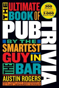 Jacket Image For: The Ultimate Book of Pub Trivia by the Smartest Guy in the Bar