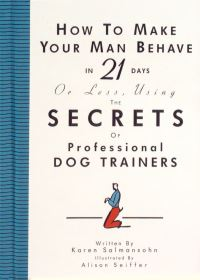 Jacket Image For: How to Make Your Man Behave in 21 Days or Less