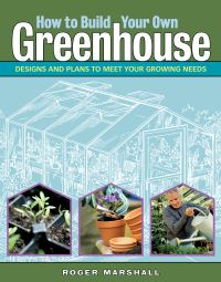Jacket Image For: How to Build Your Own Greenhouse