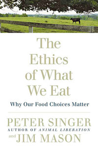 Jacket Image For: The Ethics of What We Eat