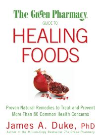 Jacket image for The Green Pharmacy Guide to Healing Foods