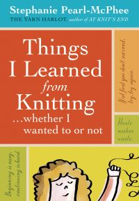 Jacket Image For: Things I Learned from Knitting... Whether I Wanted to or Not