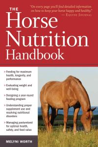 Jacket Image For: The Horse Nutrition Handbook