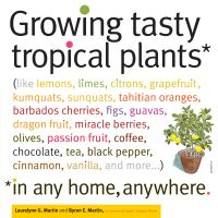 Jacket Image For: Growing Tasty Tropical Plants, in Any Home, Anywhere