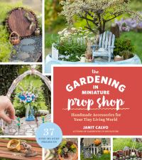 Jacket Image For: The Gardening in Miniature Prop Shop