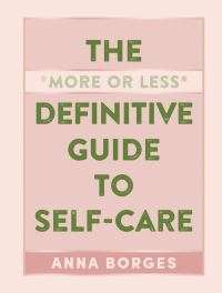 Jacket Image For: The More or Less Definitive Guide to Self-Care