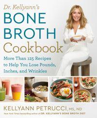 Jacket Image For: Dr. Kellyann's Bone Broth Cookbook