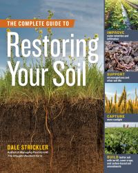 Jacket Image For: The Complete Guide to Restoring Your Soil