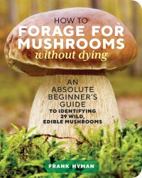Jacket Image For: How to Forage for Mushrooms without Dying