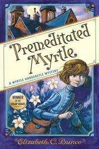 Jacket Image For: Premeditated Myrtle (Myrtle Hardcastle Mystery 1)