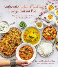 Jacket Image For: Authentic Indian Cooking with Your Instant Pot